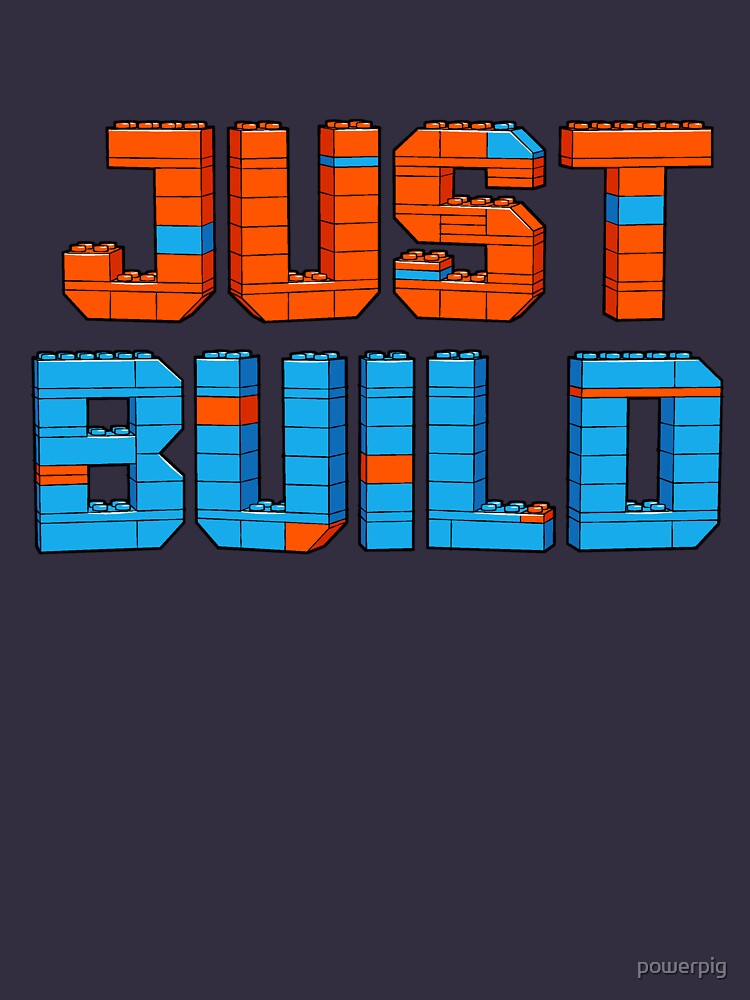 TShirtGifter presents: Just Build | Unisex T-Shirt