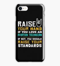 AVIATION TECHNICIAN RAISE YOUR STANDARD iPhone Case/Skin