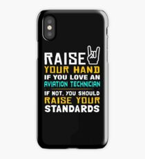 AVIATION TECHNICIAN RAISE YOUR STANDARD iPhone Case/Skin