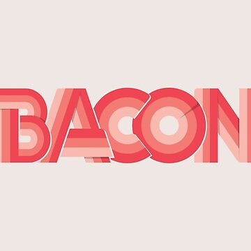 BACON by yanmos