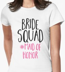 Bride Squad Maid Of Honor  Womens Fitted T-Shirt