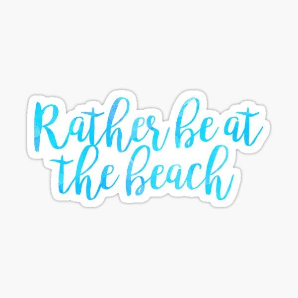 rather be at the beach summer trendy sticker Sticker