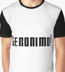 Geronimo! Graphic T-Shirt
