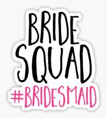 Bride Squad Bridesmaid  Sticker