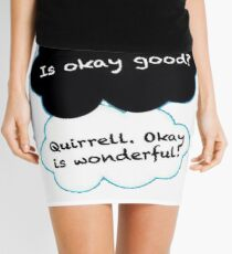 Is Okay Good? Quirrell. Okay Is Wonderful! Mini Skirt