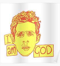 """Dennis - """"I Am God"""" Poster"""