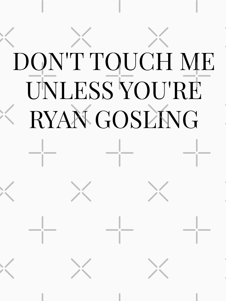 Don't Touch Me Unless You're: Ryan Gosling by FoxGroves