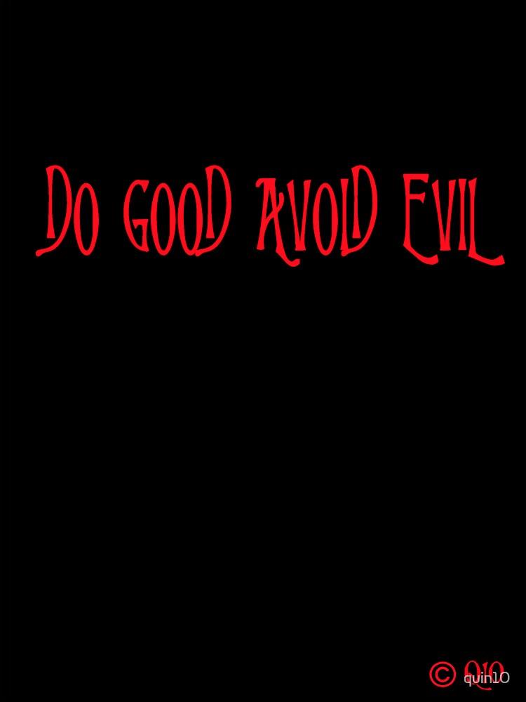 Do Good Avoid Evil by quin10