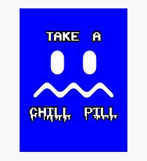 Take a Chill Pill Photographic Print