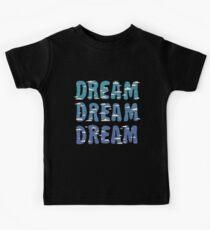 Dream, Dream, Dream Kids Tee