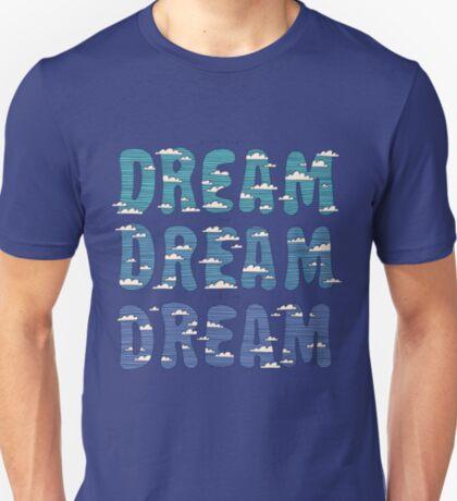 Dream, Dream, Dream T-Shirt