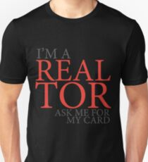 I'm a realtor ask for my card funny design Unisex T-Shirt