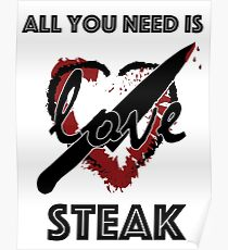 All You Need is Steak Poster