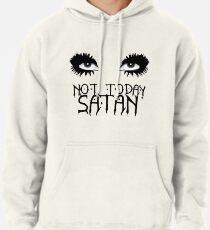 5851fa7ce Lightweight Sweatshirt. Not Today Satan - Bianca Del Rio Pullover Hoodie