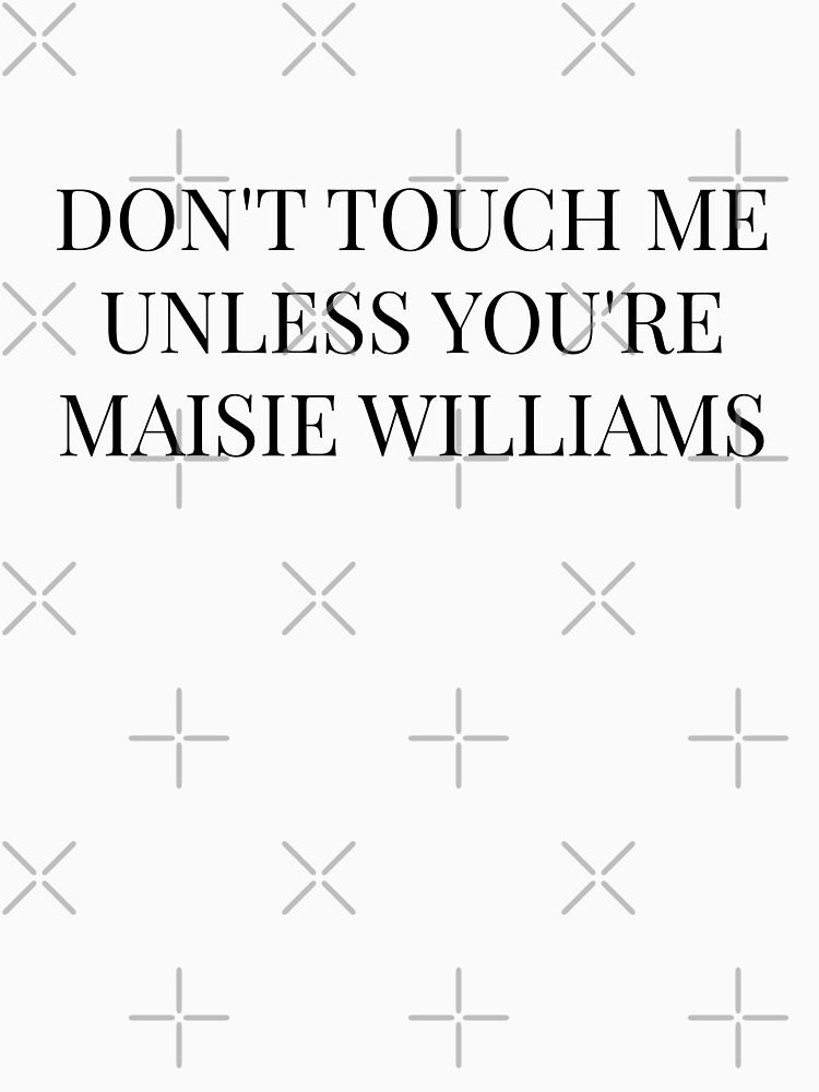 Berühre mich nicht, außer du bist: Maisie Williams von FoxGroves