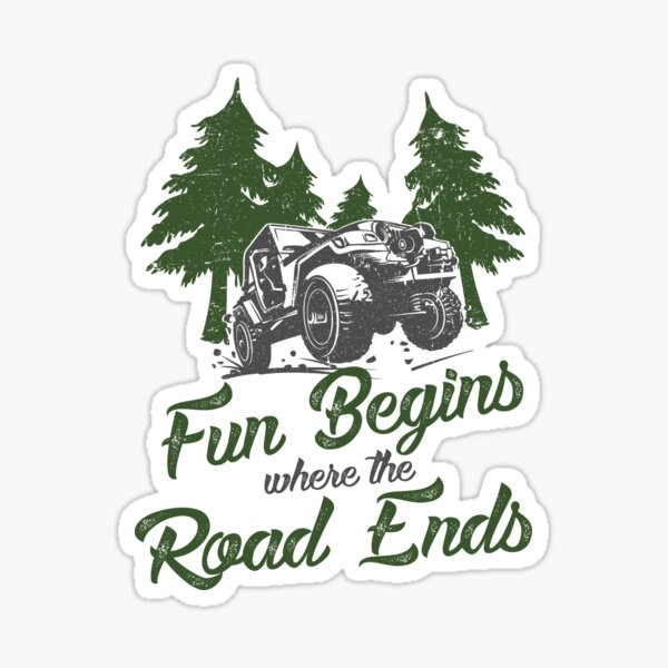 Offroading Jeep - Fun Begins Where the Road Ends Sticker