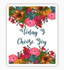 Today I Choose Joy Floral Art | Inspirational Quotes Sticker