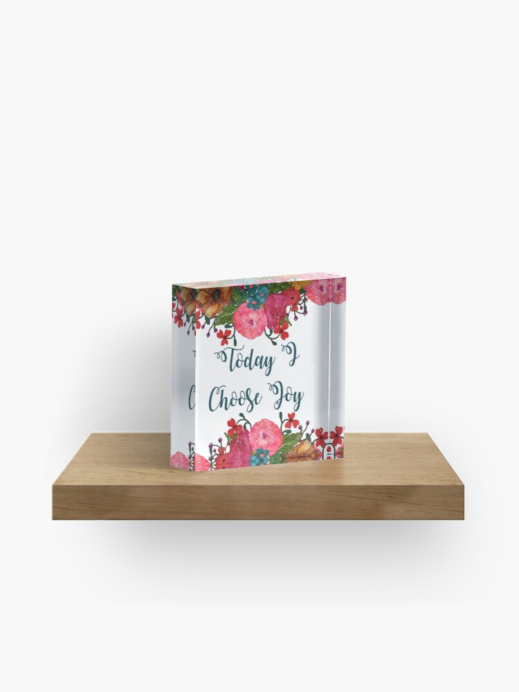 Today I Choose Joy Floral Art Inspirational Quotes Acrylic Block