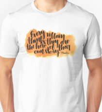 Every Villain Thinks They Are the Hero Unisex T-Shirt