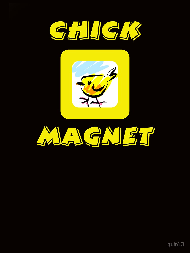 Chick Magnet by quin10