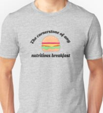 Hamburgers.  The corner stone of any nutritious breakfast.  T-Shirt