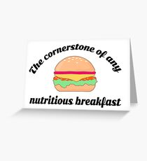 Hamburgers.  The corner stone of any nutritious breakfast.  Greeting Card