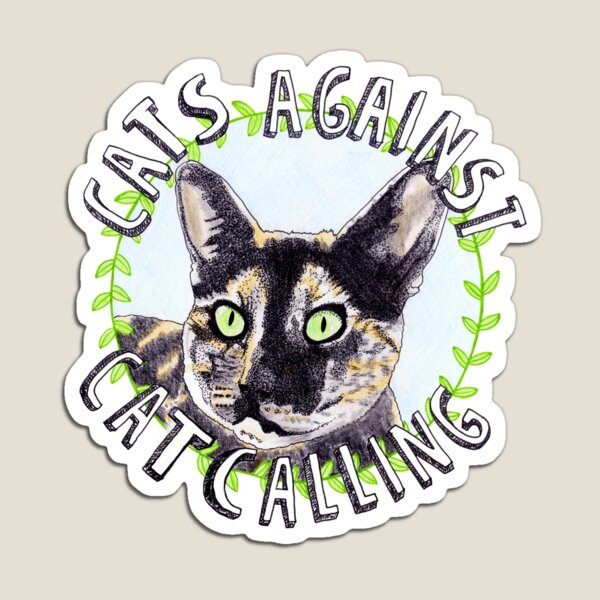 Cats Against Catcalling Magnet