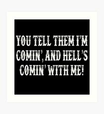 You Tell Them I'm Coming - Tombstone Quote Art Print