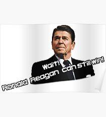 Ronald Reagan Can Still Win! Poster