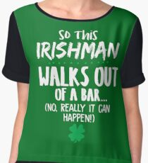 So this Irish Man Walks out of a Bar ... no, Really it can happen st. patrick's Day Shamrock Graphic  Chiffon Top