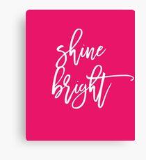 Pink Shine Bright Inspirational Saying Canvas Print