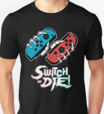Switch or DIE! BLUE/RED T-Shirt