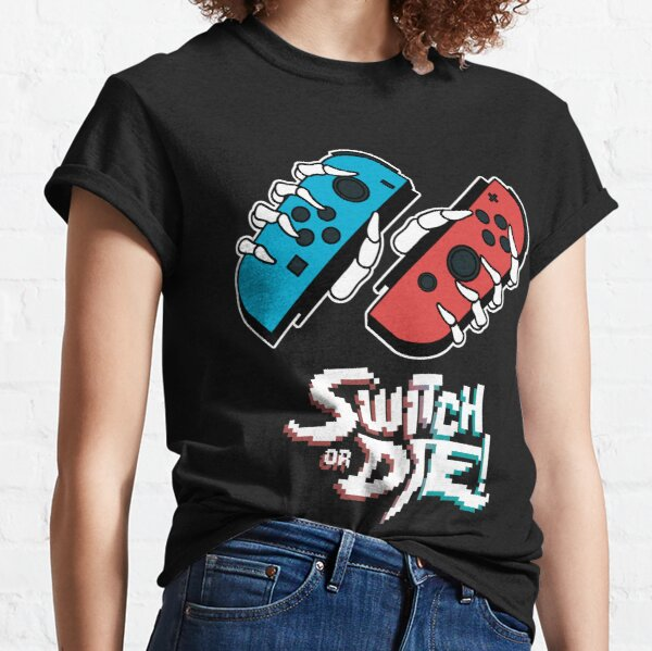 Switch or DIE! BLUE/RED Classic T-Shirt