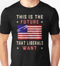 This is the Future that Liberals Want Now T-Shirt