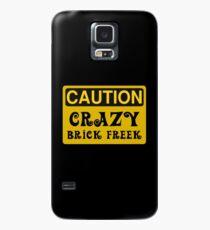 Caution Crazy Brick Freek Sign Case/Skin for Samsung Galaxy
