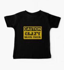 Caution Crazy Brick Freek Sign Baby Tee