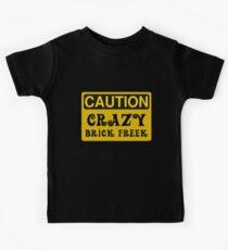 Caution Crazy Brick Freek Sign Kids Tee