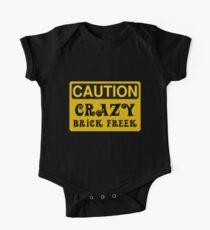 Caution Crazy Brick Freek Sign One Piece - Short Sleeve