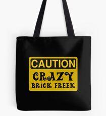 Caution Crazy Brick Freek Sign Tote Bag