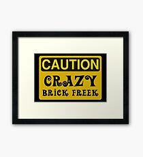 Caution Crazy Brick Freek Sign Framed Print