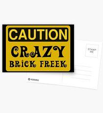 Caution Crazy Brick Freek Sign Postcards
