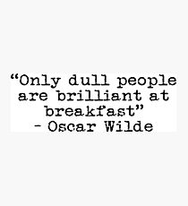 Oscar Wilde - Dull Breakfast Photographic Print