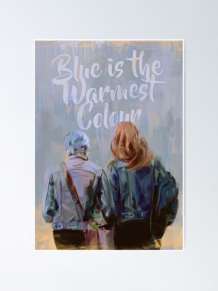 blue is the warmest colour poster by rellygc redbubble
