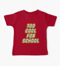 TOO COOL FOR SCHOOL  Baby Tee
