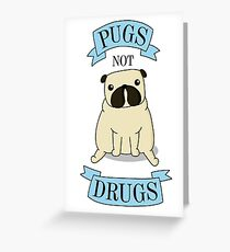 PUGS NOT DRUGS (blue) Greeting Card