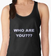 who are you Women's Tank Top