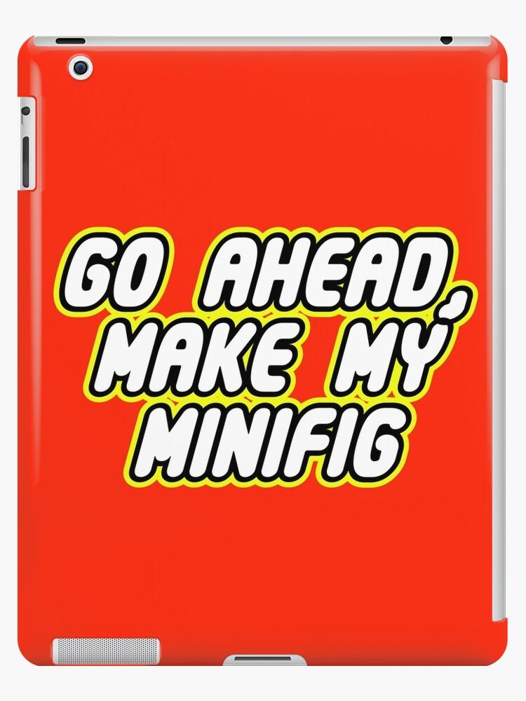 GO AHEAD, MAKE MY MINIFIG by Customize My Minifig