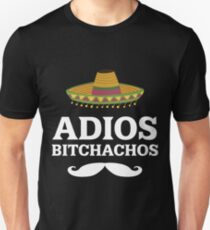 Adios Bitchachos Funny Mexican T Shirt P Unisex T-Shirt