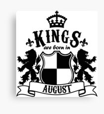 Kings are born in August Canvas Print
