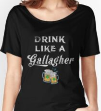 Drink Like A Gallagher, St.  Patricks Day Women's Relaxed Fit T-Shirt